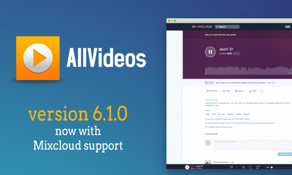AllVideos 6.1.0 now available - adds Mixcloud support